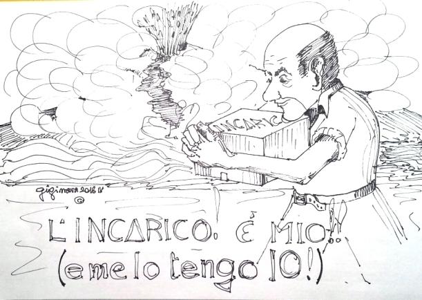 L'INCARICO E' MIO E ME LO TENGO IO.